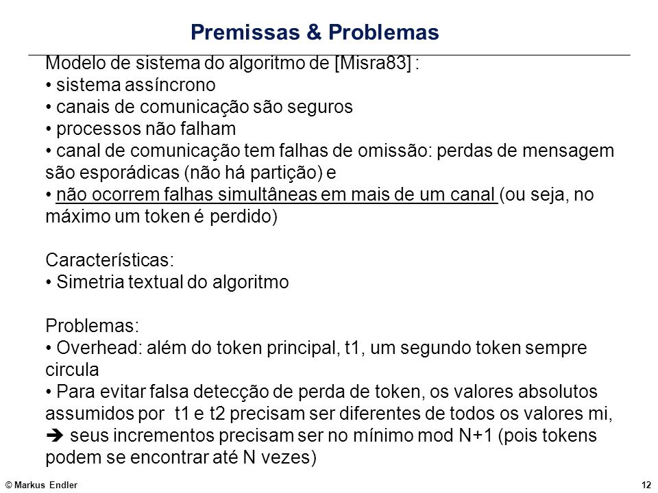 Premissas & Problemas Modelo de sistema do algoritmo de [Misra83] :